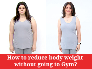 Reduce Body Weight
