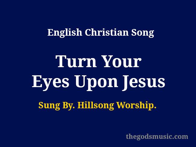 Turn Your Eyes Upon Jesus lyrics