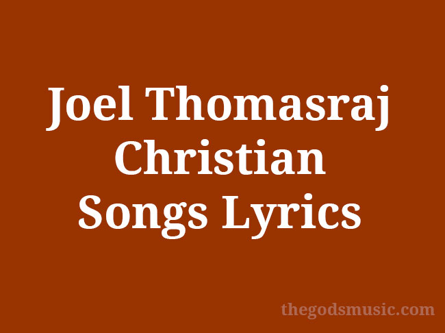 Joel-Thomasraj-Christian-Songs-Lyrics