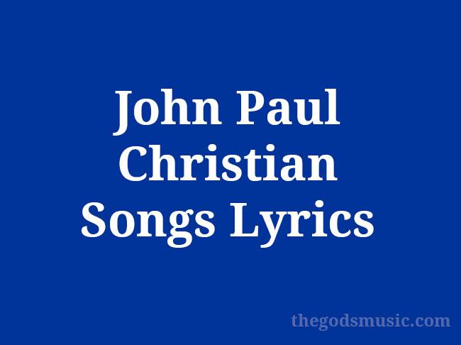 John-Paul-Christian-Songs-Lyrics